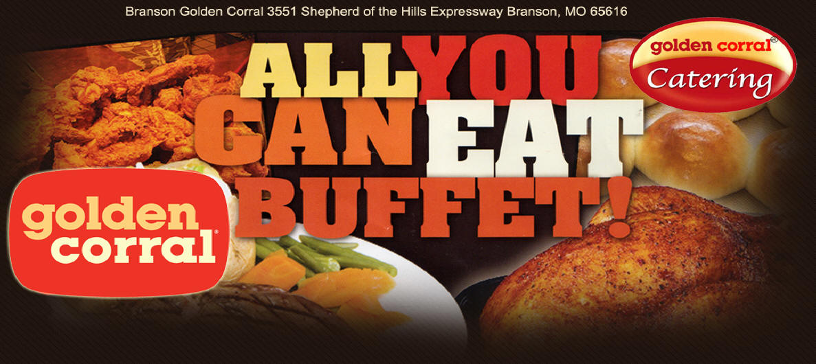 Branson's Golden Corral Buffet is the largest in the world, with a seating capacity of over 650. Our restaurant serves breakfast, lunch and dinner daily, and we're open 363 days per year (closed Christmas Eve and Christmas Day).